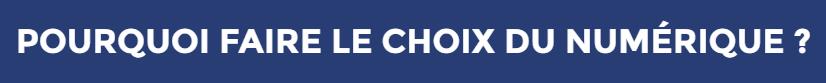 Le choix du numérique